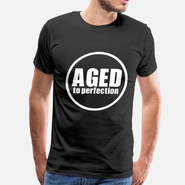 Perfection Aged to perfection - Men's Premium T-Shirt