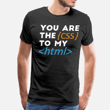 I Love You Programming The Css to my Html - Men's Premium T-Shirt