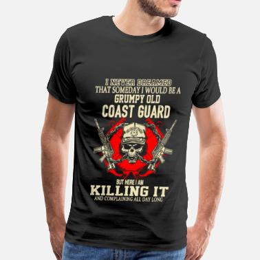 Coast Guard Boot Camp Coast guard - I never dreamed to be a coast guard - Men's Premium T-Shirt