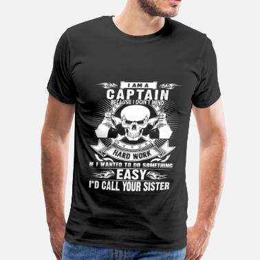 Captain Eo I am a captain - I don't mind hard work - Men's Premium T-Shirt