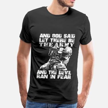 World War Ii Veteran Us Army - God said let there be the army - Men's Premium T-Shirt