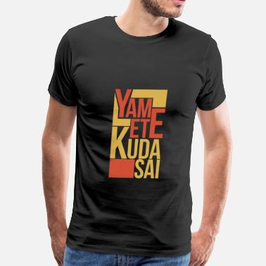 Kendama Yamete Kudasai tee - Japan - Stop it - Men's Premium T-Shirt