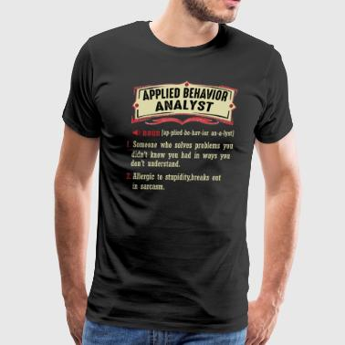 Applied Behavior Analyst Dictionary Term Sarcastic - Men's Premium T-Shirt