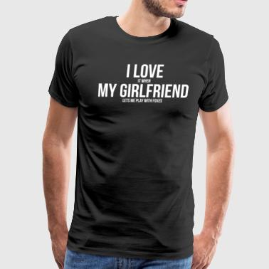 I Love My Girlfriend Funny Foxes Boyfriend T-Shirt - Men's Premium T-Shirt