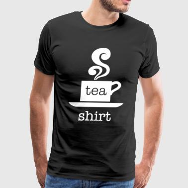 Tea Tea shirt Funny Tea - Men's Premium T-Shirt