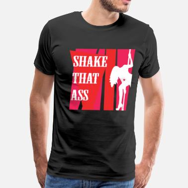 Shaking That Ass shake that ass - Men's Premium T-Shirt