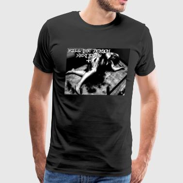 Kill The Person Next To You fucking pig - Men's Premium T-Shirt