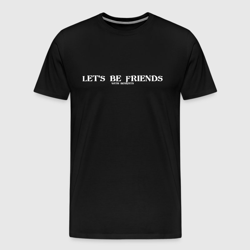 Let's Be Friends - Men's Premium T-Shirt