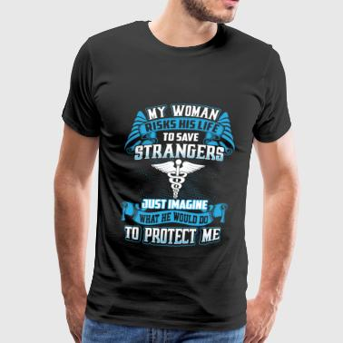 Nurse - My man risks his life to save people - Men's Premium T-Shirt