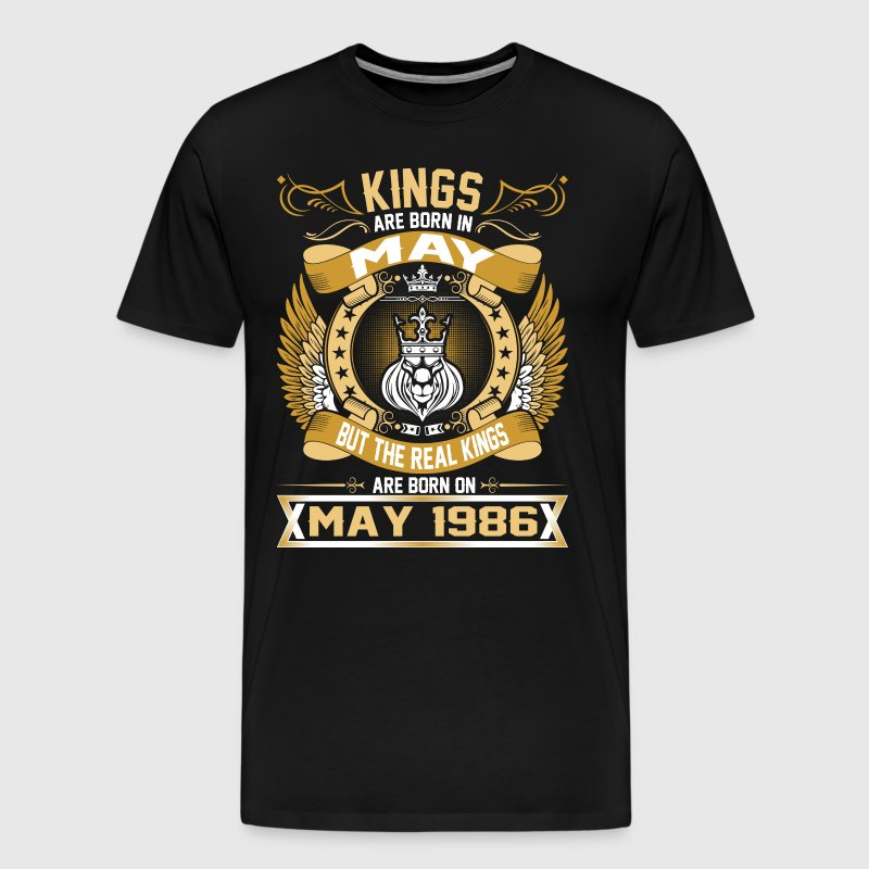 The Real Kings Are Born On May 1986 - Men's Premium T-Shirt