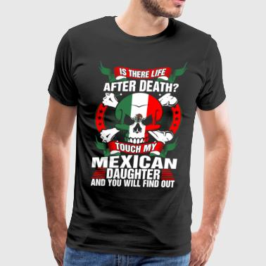 Touched By An Angel Touch My Mexican Daughter - Men's Premium T-Shirt
