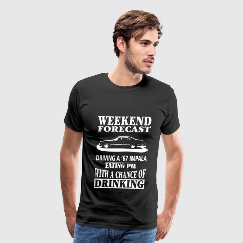 A 67 Impala - Weekend forecast awesome t-shirt - Men's Premium T-Shirt
