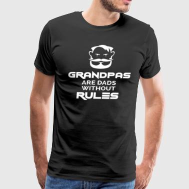 Dads Rules Grandpas Are Dads Without Rules - Men's Premium T-Shirt