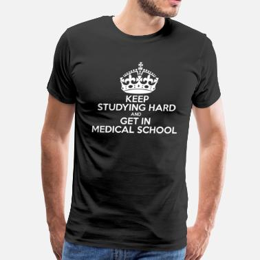 Ge & Keep Studying Hard And Ge - Men's Premium T-Shirt