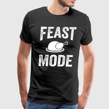 Feast Mode Funny Thanksgiving Feast Mode Funny Thanksgiving - Men's Premium T-Shirt