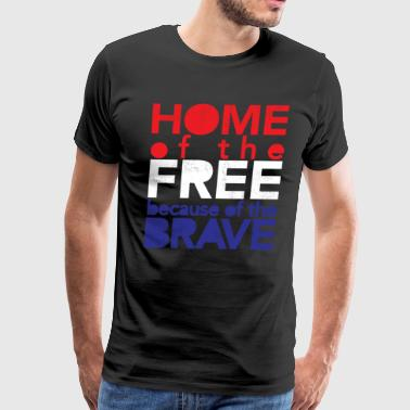 Home of The Free Because of The Brave 4th of July - Men's Premium T-Shirt