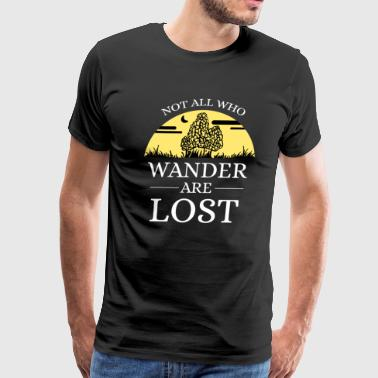 Funny Mushroom Not all who wander are lost Gift - Men's Premium T-Shirt