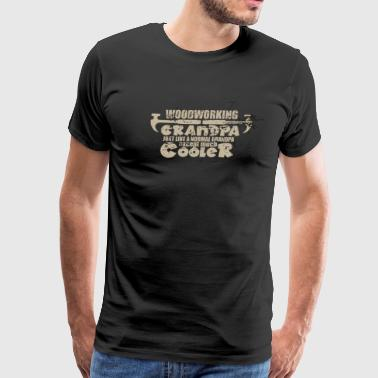 Cool Grandpa Woodworker Lumberjack Axe Chainsaw - Men's Premium T-Shirt