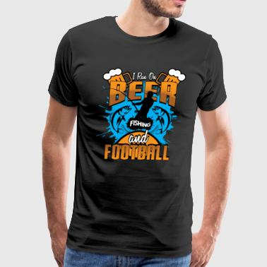 Love Fishing And Beer I run on Beer Fishing and Football Fisherman Fish - Men's Premium T-Shirt