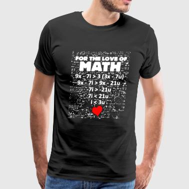 For The Love Of Math - Men's Premium T-Shirt