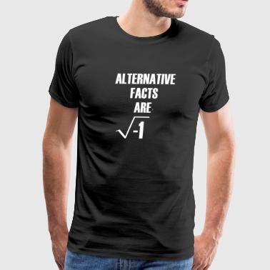 Alternative Facts Are Imaginary by Basement Master - Men's Premium T-Shirt