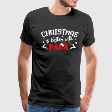 Bad Santa Christmas Is Better With Papa - Men's Premium T-Shirt