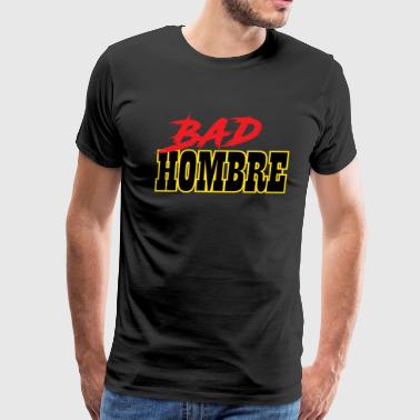 Bad Hombre-tee.png - Men's Premium T-Shirt