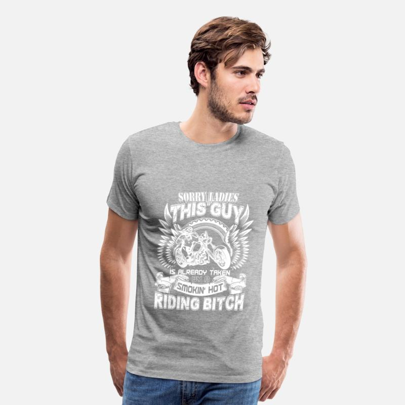 176b2067 Riding bitch - This guy is already taken by her Men's Premium T-Shirt |  Spreadshirt