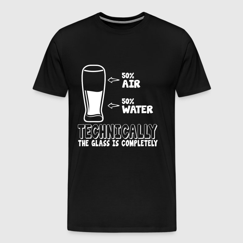 50% air 50% water, technically the glass is comp - Men's Premium T-Shirt