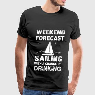 Boat Funny Sailing Weekend sailing - With a chance of drinking - Men's Premium T-Shirt