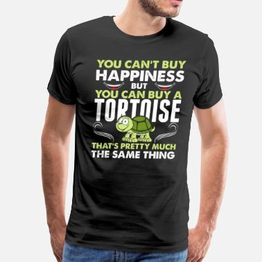 Money Cant Buy Happiness You Cant Buy Happiness But You Can Buy A Tortoise - Men's Premium T-Shirt