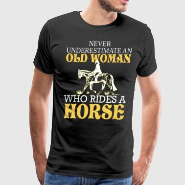 A Horse Old Woman Old Woman Who Rides A Horse T Shirt - Men's Premium T-Shirt