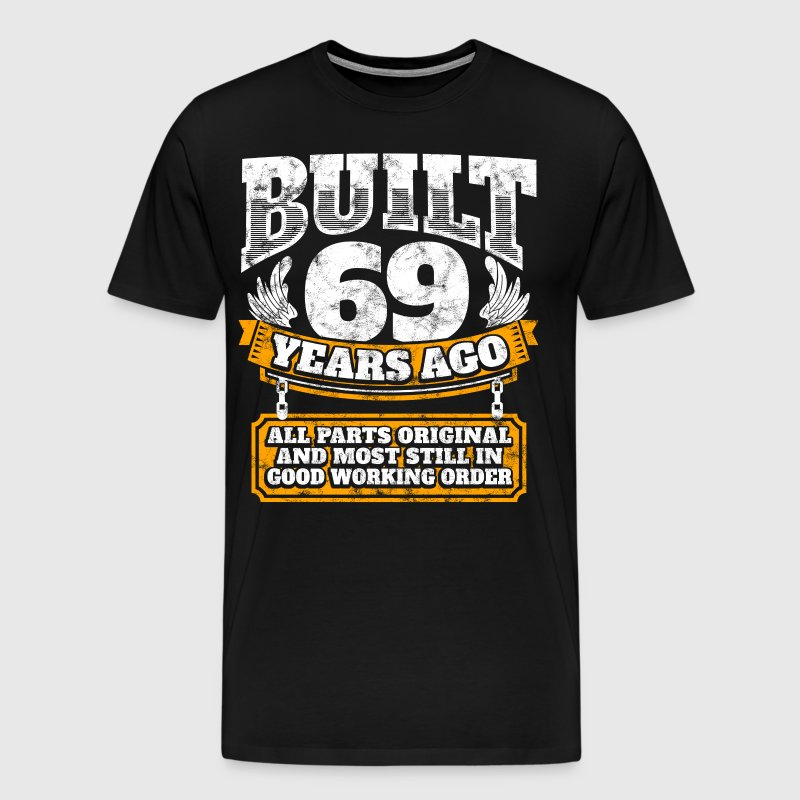69th birthday gift idea: Built 69 years ago Shirt - Men's Premium T-Shirt