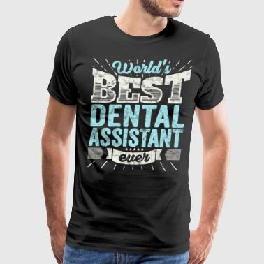 Worlds Best Dental Assistant Ever Funny Gift - Men's Premium T-Shirt