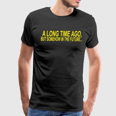 A long time ago - Men's Premium T-Shirt