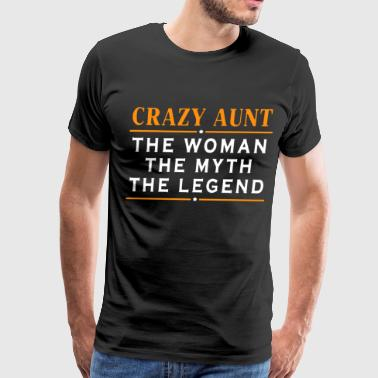 crazy aunt the woman the myth the legend - Men's Premium T-Shirt