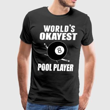 World's okayest 8 pool player billiards pool - Men's Premium T-Shirt
