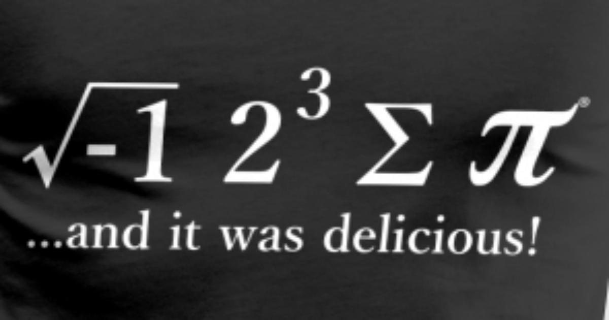 And it was delicious Teacher Maths Geek by ShannonHall | Spreadshirt