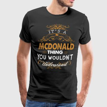 It's a mcdonald thing you wouldn't understand - Men's Premium T-Shirt