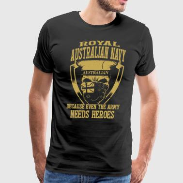 Royal australian navy australian because even the - Men's Premium T-Shirt