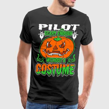 Pilot Scary Enough Without A Costume - Men's Premium T-Shirt