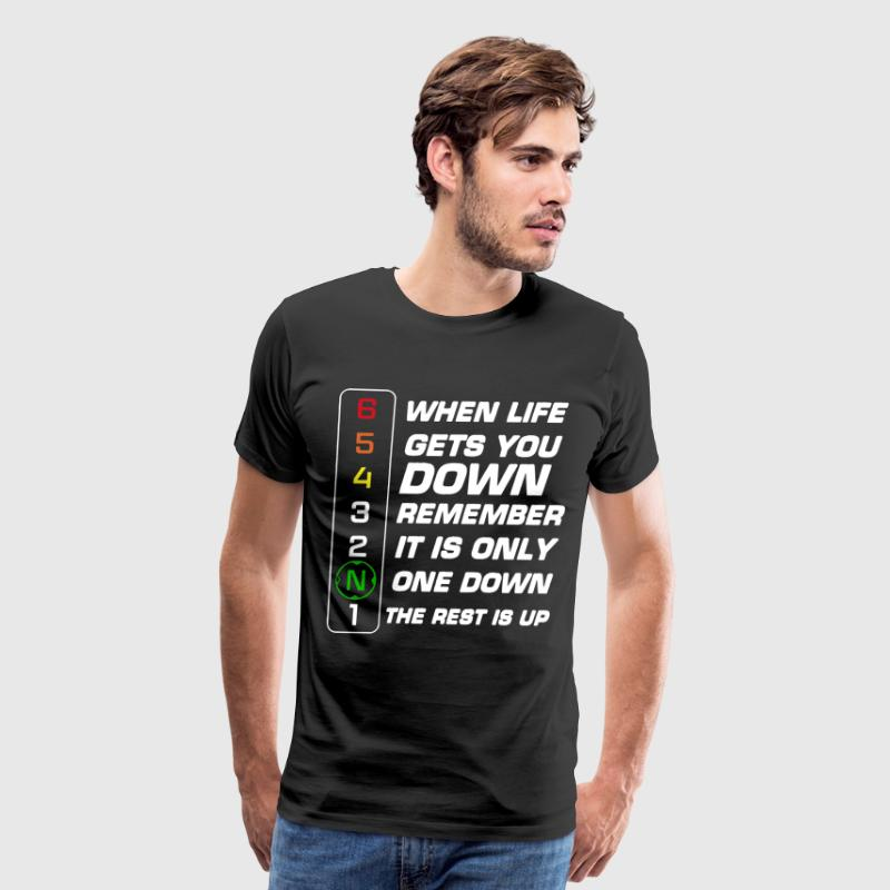 when life gets you down remember it's only one dow - Men's Premium T-Shirt