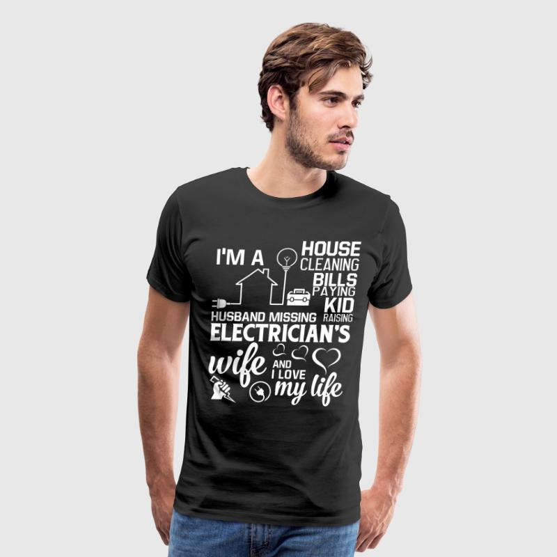 Proud To Be An Electrician's Wife T Shirt - Men's Premium T-Shirt