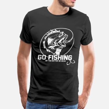 Go Fish Go fishing - Men's Premium T-Shirt