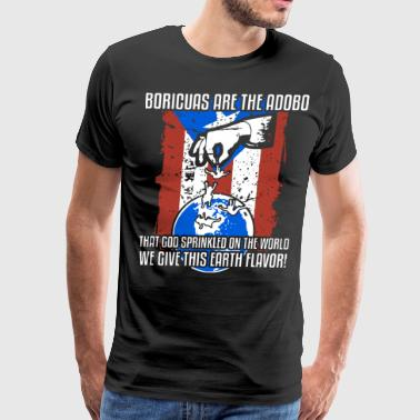 boricuas are thw adobo that god sprinkled on the w - Men's Premium T-Shirt