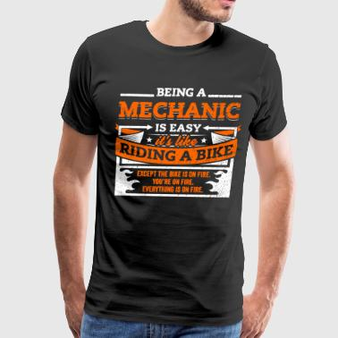 Ride Mechanic Mechanic Shirt: Being A Mechanic Is Easy - Men's Premium T-Shirt