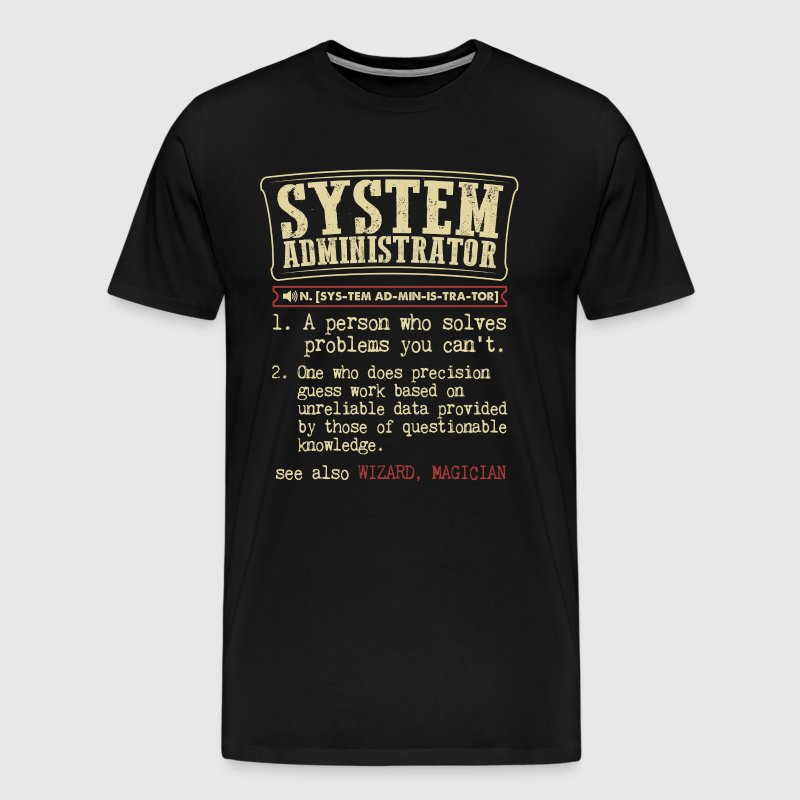 System Administrator Funny Dictionary Term Men's B - Men's Premium T-Shirt