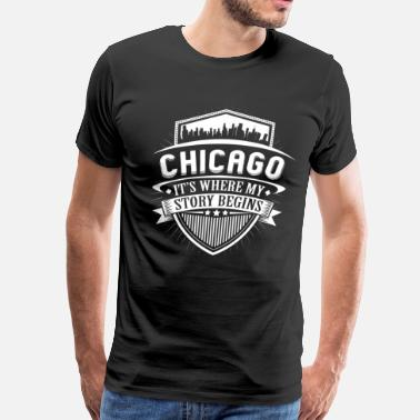 Where My Story Begins Chicago This Is Where My Story Begins T-Shirt - Men's Premium T-Shirt
