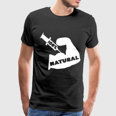 100% Natural Fake Natty Steroids Bodybuilder Gifts - Men's Premium T-Shirt