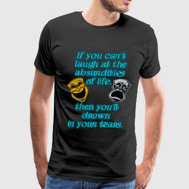 Laugh At Life - Men's Premium T-Shirt